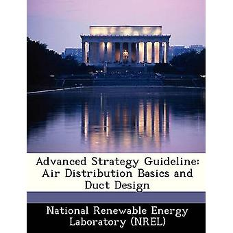 Advanced Strategy Guideline Air Distribution Basics and Duct Design by National Renewable Energy Laboratory NR