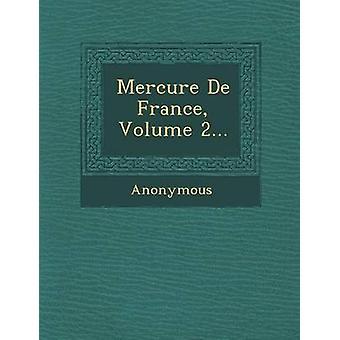 Mercure de France, Volume 2... par Anonymous