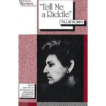 Tell Me a Riddle Tillie Olsen by Rosenfelt & Deborah Silverton