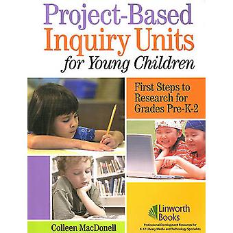 ProjectBased Inquiry Units for Young Children par Colleen MacDonell