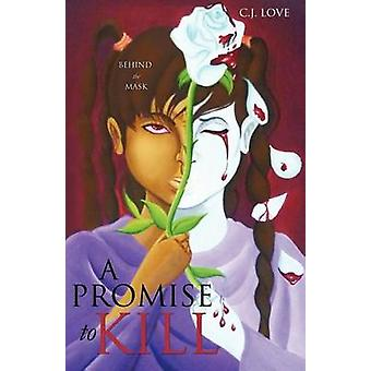 A PROMISE TO KILL by LOVE & C.J.