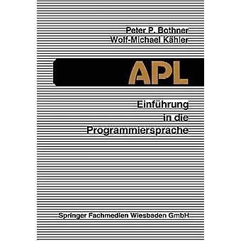 Einfhrung in die Programmiersprache APL by Bothner & Peter P.