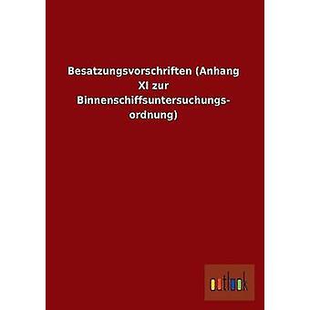 Besatzungsvorschriften XI de Anhang zur Binnenschiffsuntersuchungs ordnung par Outlook Verlag