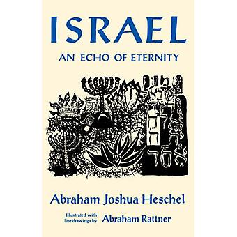 Israel - An Echo of Eternity by Abraham Joshua Heschel - 9780374507404