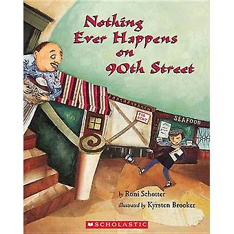 Nothing Ever Happens on 90th Street by Roni Schotter - Kyrsten Brooke