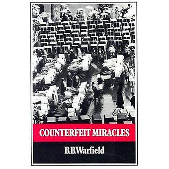 Counterfeit Miracles by B. B. Warfield - 9780851511665 Book
