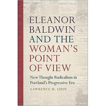Eleanor Baldwin and the Woman's Point of View - New Thought Radicalism