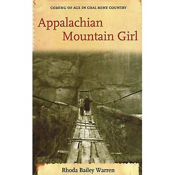 Appalachian Mountain Girl - Coming of Age in Coal Mine Country (New ed