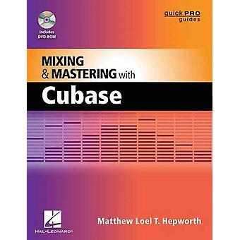 Mixing and Mastering with Cubase by Matthew Loel T. Hepworth - 978145