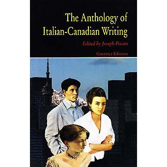 The Anthology of Italian-Canadian Writing by Joseph Pivato - 97815507