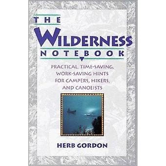 Wilderness Notebook - Practical - Time-saving - Work-saving Hints for