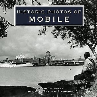 Historic Photos of Mobile by Carol Ellis - Scotty E Kirkland - 978159