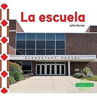 La Escuela (the School ) by Julie Murray - 9781624026416 Book