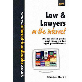 Law and Lawyers on the Internet - An Essential Guide and Resource for