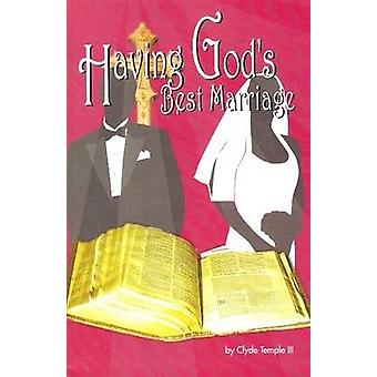 Having God's Best Marriage by Clyde Temple - 9781934155042 Book