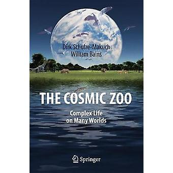 The Cosmic Zoo - Complex Life on Many Worlds by Dirk Schulze-Makuch -