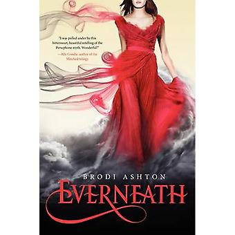 Everneath by Brodi Ashton - 9780062071149 Book