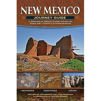 New Mexico Journey Guide - A Driving & Hiking Guide to Ruins - Rock Ar
