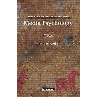 Media Psychology by Giobbi & Matthew Tyler