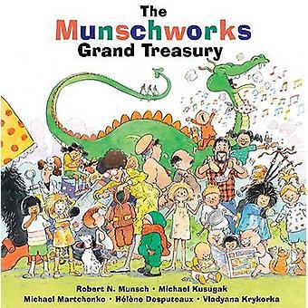 The Munschworks Grand Treasury by Robert Munsch - Michael Kusugak - M