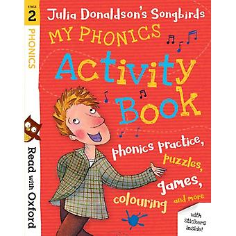 Read with Oxford Stage 2 Julia Donaldsons Songbirds My P by Donaldson