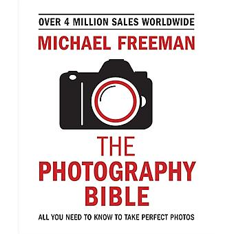 Photography Bible by Michael Freeman