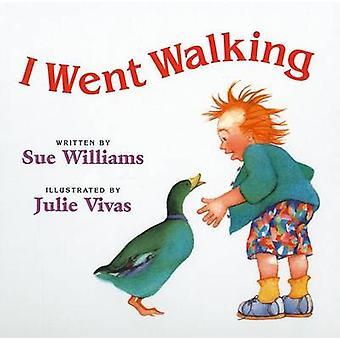 I Went Walking by Sue Williams - Julie Vivas - 9780780725409 Book