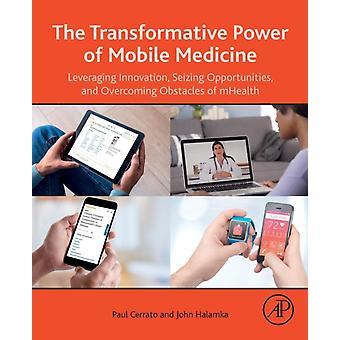Transformative Power of Mobile Medicine by Paul Cerrato