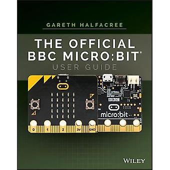 Official BBC microbit User Guide by Gareth Halfacree
