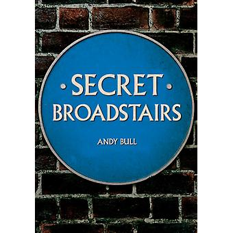 Secret Broadstairs by Andy Bull