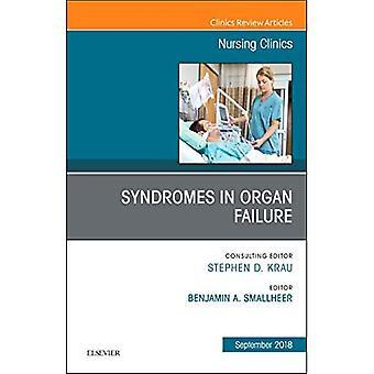 Syndromes in Organ Failure,� An Issue of Nursing Clinics (The Clinics: Nursing)