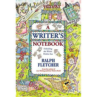 Writers Notebook: Unlocking the Writer Within You