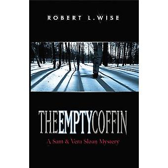 The Empty Coffin A Sam and Vera Sloan Mystery by Wise & Robert