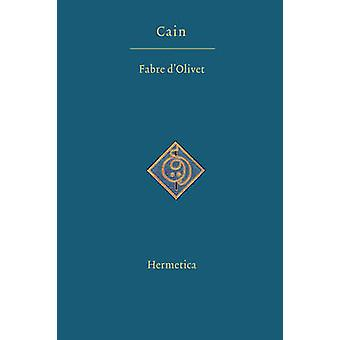 Cain A Dramatic Mystery in Three Acts by dOlivet & Antoine Fabre
