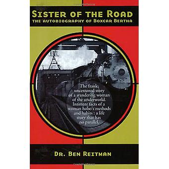 Sister of the Road - The Autobiography of Boxcar Bertha (New edition)
