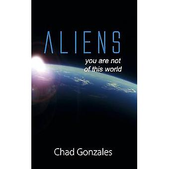 Aliens by Gonzales & Chad W.