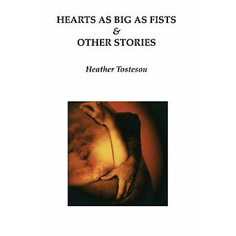 Hearts as Big as Fists  Other Stories by Tosteson & Heather