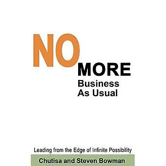 No More Business as Usual by Bowman & Chutisa