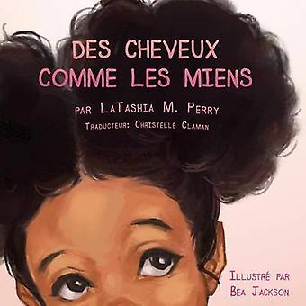 DES CHEVEUX COMME LES MIENS by Perry & LaTashia M.