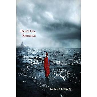Dont Go Ramanya by Leaming & Rush