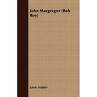 John Macgregor Rob Roy by Hodder & Edwin