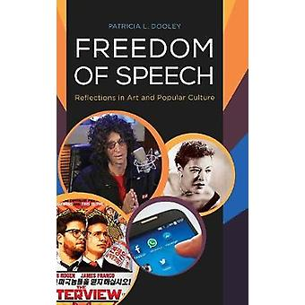 Freedom of Speech Reflections in Art and Popular Culture by Dooley & Patricia