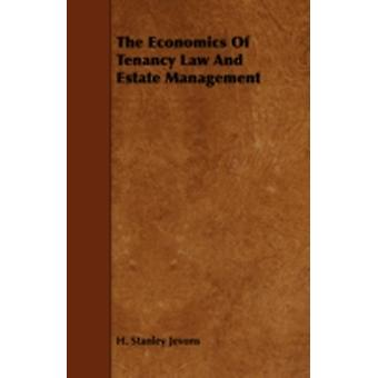 The Economics of Tenancy Law and Estate Management by Jevons & H. Stanley
