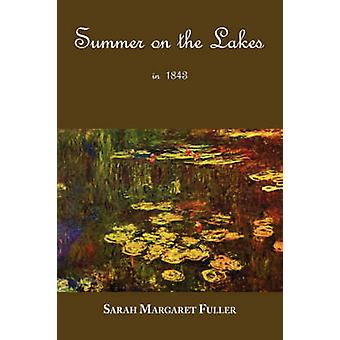 S. M. Fullers Summer on the Lakes in 1843 by Fuller & Sarah Margaret