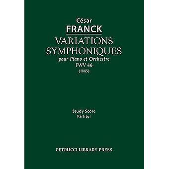 Variations symphoniques FWV 46 Study score by Franck & Cesar