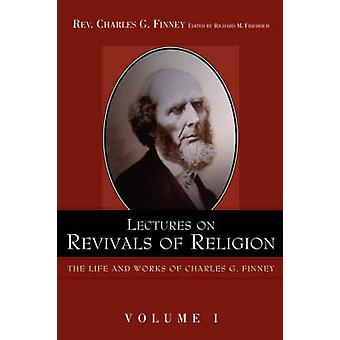 Lectures on Revivals of Religion. by Finney & Charles