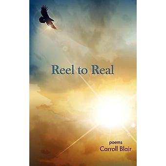 Reel to Real by Blair & Carroll