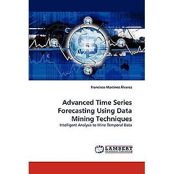 Advanced Time Series Forecasting Using Data Mining Techniques by Martinez Alvarez & Francisco