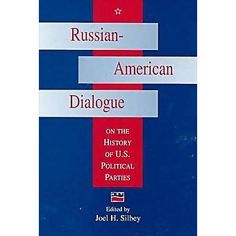 Russian-American Dialogue on the History of U.S.Political Parties by