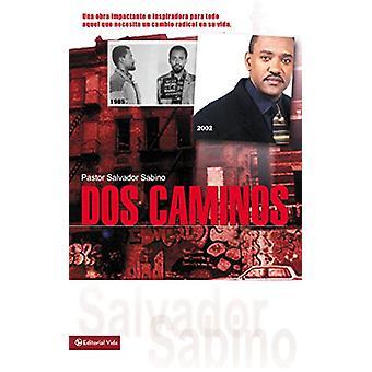 DOS Caminos - Un Impactante Testimonio de la Gracia de Dios by Salvado